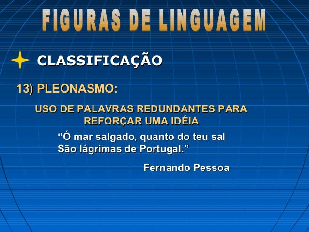 CLASSIFICAÇÃOCLASSIFICAÇÃO 13) PLEONASMO:13) PLEONASMO: USO DE PALAVRAS REDUNDANTES PARAUSO DE PALAVRAS REDUNDANTES PARA R...