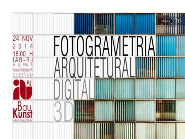 FOTOGRAMETRIA  ARQUITETURL  DIGITAL  3D