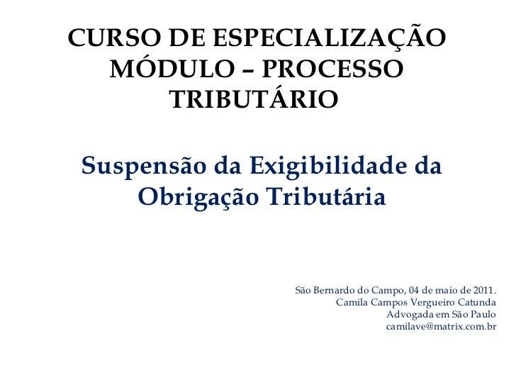 São Bernardo do Campo, 04 de maio de 2011. Camila Campos Vergueiro Catunda Advogada em São Paulo [email_address] CURSO DE ...