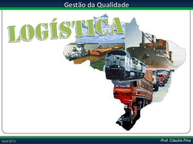 Gestão da Qualidade  Abril/2013  Prof. Cláudio Pina