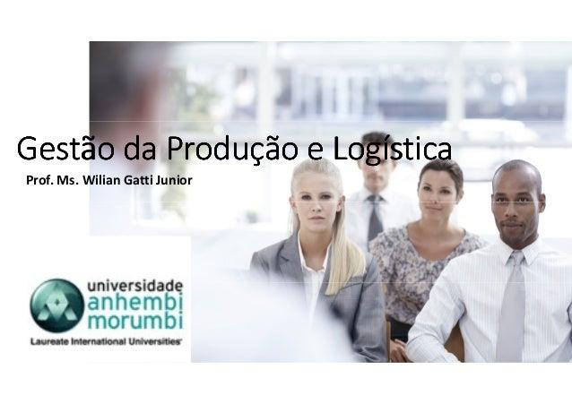 Gestão da Produção e LogísticaGestão da Produção e LogísticaGestão da Produção e LogísticaGestão da Produção e Logística P...