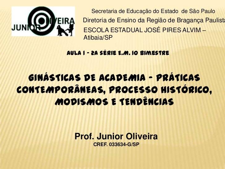 Secretaria de Educação do Estado de São Paulo             Diretoria de Ensino da Região de Bragança Paulista             E...