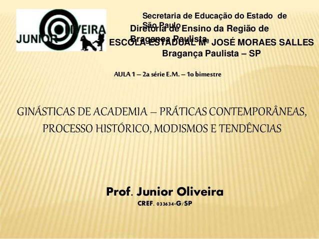 Prof. Junior Oliveira CREF. 033634-G/SP Secretaria de Educação do Estado de São PauloDiretoria de Ensino da Região de Brag...