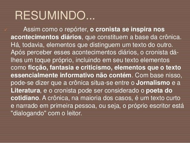 EXEMPLO DE CRÔNICA.. A Última Crônica Fernando Sabino A caminho de casa, entro num botequim da Gávea para tomar um café ju...