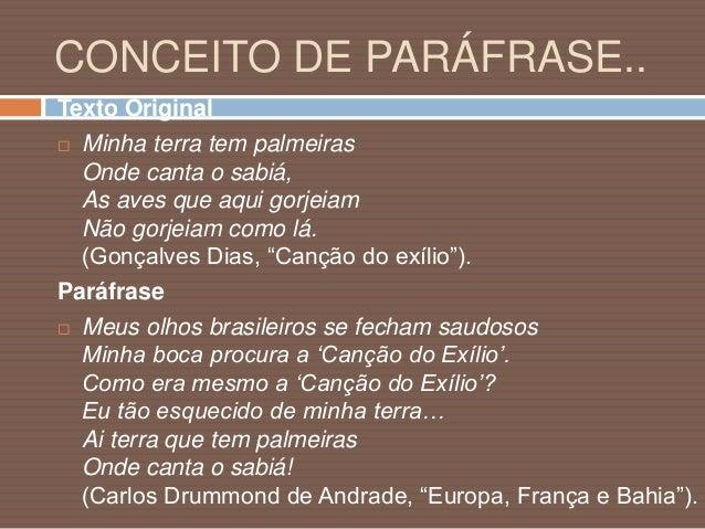 """EXPLICANDO...  Este texto de Gonçalves Dias, """"Canção do Exílio"""", é muito utilizado como exemplo de paráfrase e de paródia..."""