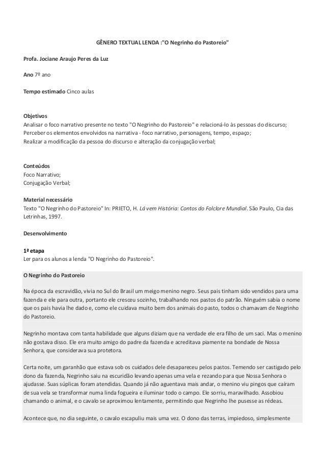 """GÊNERO TEXTUAL LENDA :""""O Negrinho do Pastoreio"""" Profa. Jociane Araujo Peres da Luz Ano 7º ano Tempo estimado Cinco aulas O..."""