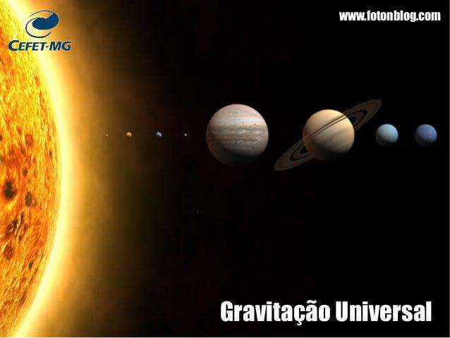 Gravitação Universal www.fotonblog.com
