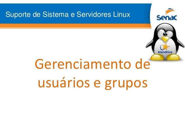 Suporte de Sistema e Servidores Linux Gerenciamento de usuários e grupos