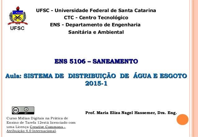 UFSC - Universidade Federal de Santa Catarina  CTC - Centro Tecnológico  ENS - Departamento de Engenharia  Sanitária e Amb...