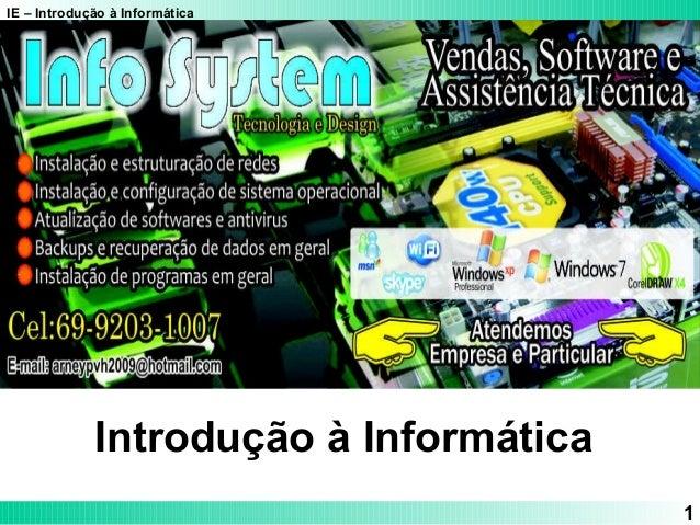 IE – Introdução à Informática 1 Introdução à Informática