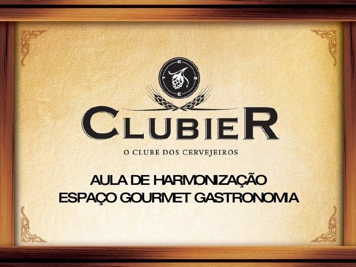 AULA DE HARMONIZAÇÃO ESPAÇO GOURMET GASTRONOMIA