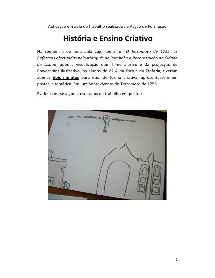 Aplicação em aula do trabalho realizado na Acção de Formação             História e Ensino CriativoNa sequência de uma aul...