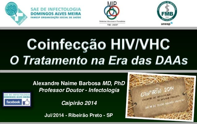 Alexandre Naime Barbosa MD, PhD Professor Doutor - Infectologia Caipirão 2014 Jul/2014 - Ribeirão Preto - SP