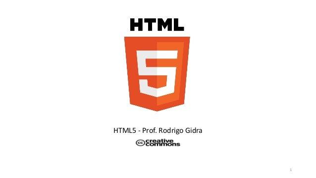 HTML5 - Prof. Rodrigo Gidra  1