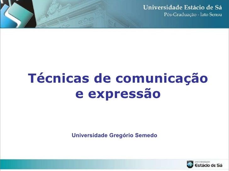 Técnicas de comunicação e expressão Universidade Gregório Semedo