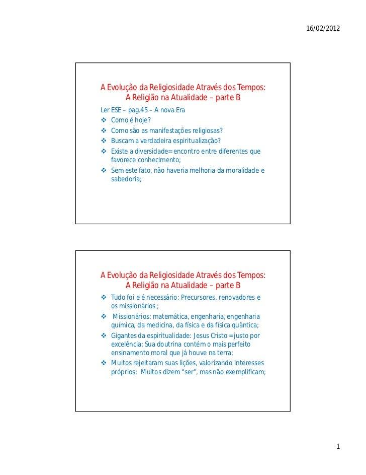16/02/2012A Evolução da Religiosidade Através dos Tempos:       A Religião na Atualidade – parte BLer ESE – pag.45 – A nov...