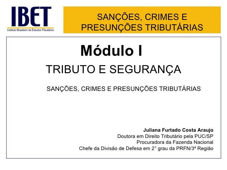 SANÇÕES, CRIMES E        PRESUNÇÕES TRIBUTÁRIAS        Módulo ITRIBUTO E SEGURANÇASANÇÕES, CRIMES E PRESUNÇÕES TRIBUTÁRIAS...