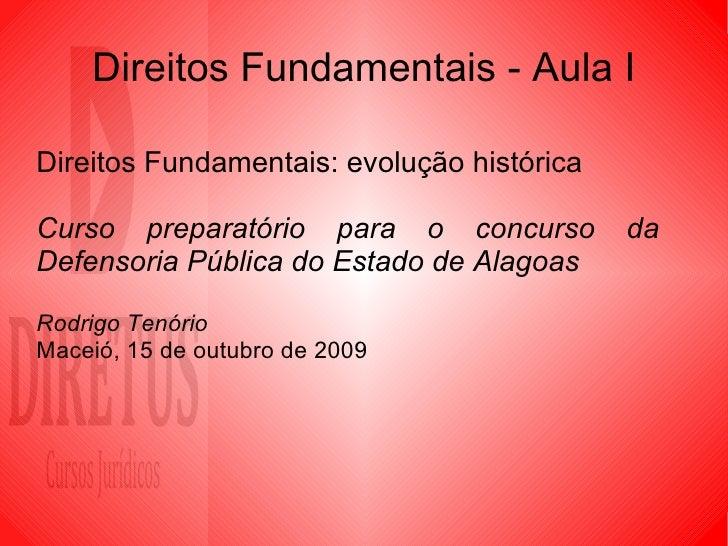 Direitos Fundamentais - Aula I Direitos Fundamentais: evolução histórica Curso preparatório para o concurso da  Defensoria...