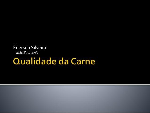 Éderson Silveira  MSc Zootecnia