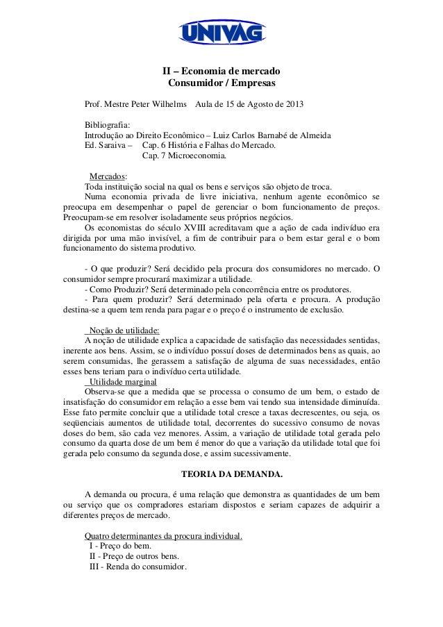 II – Economia de mercado Consumidor / Empresas Prof. Mestre Peter Wilhelms Aula de 15 de Agosto de 2013 Bibliografia: Intr...