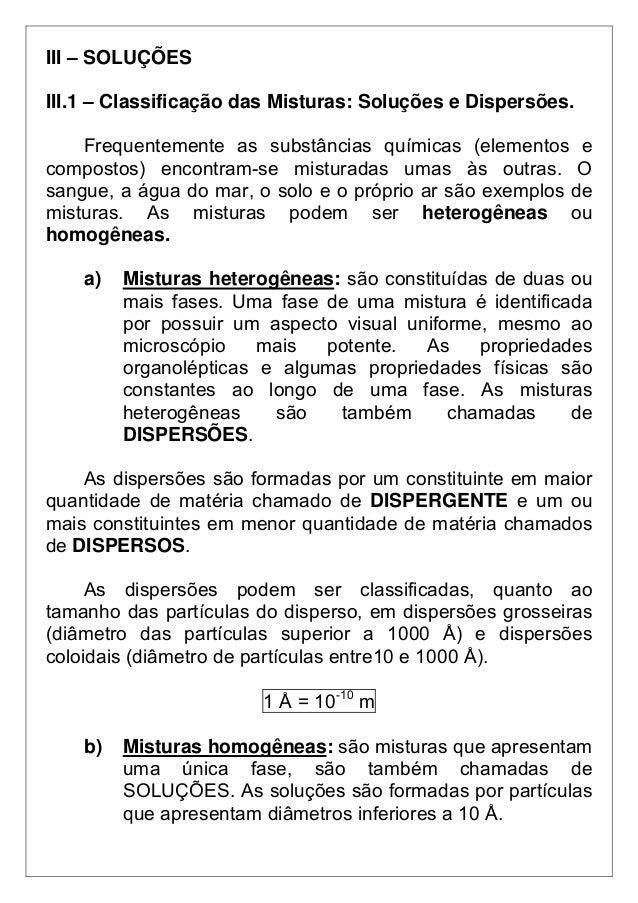 III – SOLUÇÕESIII.1 – Classificação das Misturas: Soluções e Dispersões.    Frequentemente as substâncias químicas (elemen...