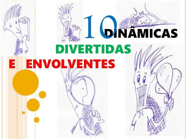 DIN�MICAS DIVERTIDAS E ENVOLVENTES 10