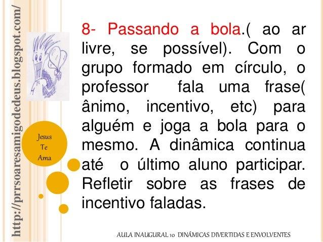 http://prrsoaresamigodedeus.blogspot.com/  Jesus  Te  Ama  8- Passando a bola.( ao ar  livre, se possível). Com o  grupo f...