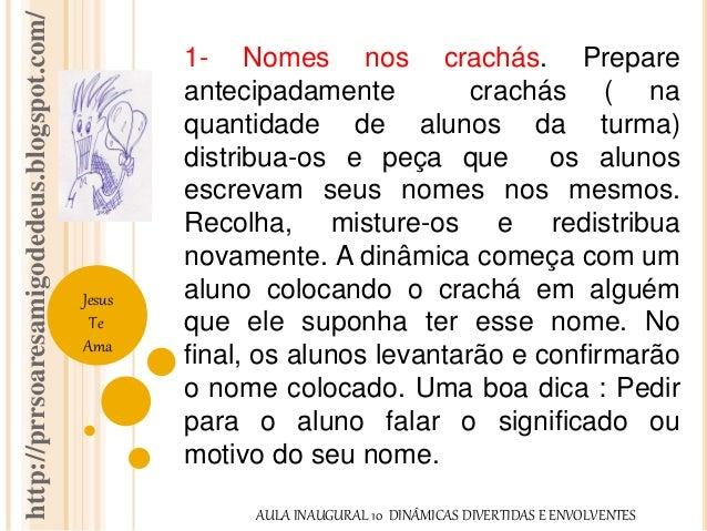 http://prrsoaresamigodedeus.blogspot.com/  Jesus  Te  Ama  1- Nomes nos crachás. Prepare  antecipadamente crachás ( na  qu...