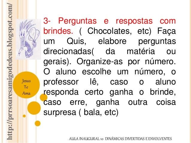 http://prrsoaresamigodedeus.blogspot.com/  Jesus  Te  Ama  3- Perguntas e respostas com  brindes. ( Chocolates, etc) Faça ...