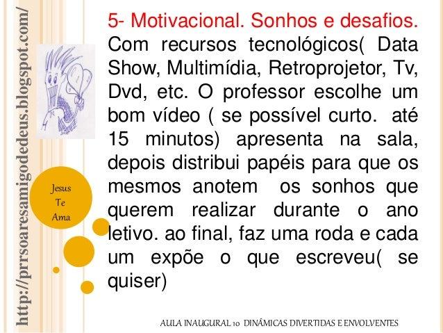 http://prrsoaresamigodedeus.blogspot.com/  Jesus  Te  Ama  5- Motivacional. Sonhos e desafios.  Com recursos tecnológicos(...