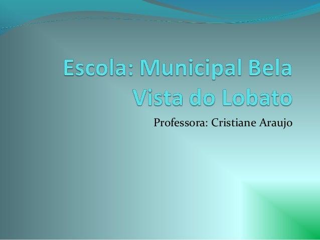 Professora: Cristiane Araujo