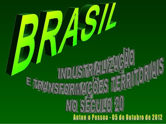 O DESENVOLVIMENTO URBANO-INDUSTRIAL:O DESENVOLVIMENTO URBANO-INDUSTRIAL: REDES TERRITORIAIS E MATRIZES ENERGÉTICAS DO BR...
