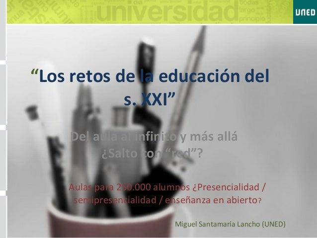 """""""Los retos de la educación del            s. XXI""""     Del aula al infinito y más allá          ¿Salto con """"red""""?    Aulas ..."""