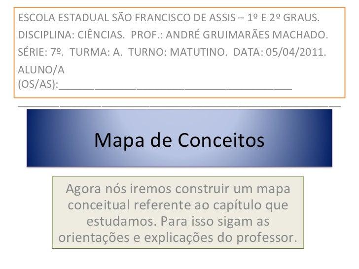 Agora nós iremos construir um mapa conceitual referente ao capítulo que estudamos. Para isso sigam as orientações e explic...