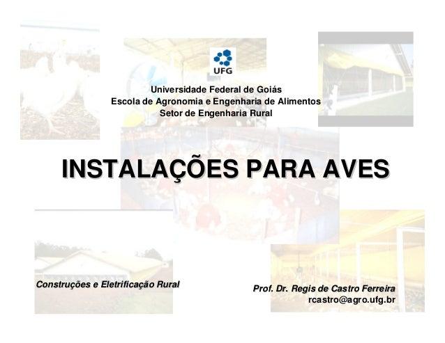 Universidade Federal de Goiás  Escola de Agronomia e Engenharia de Alimentos  Setor de Engenharia Rural  INSTALAÇÕES PARA ...