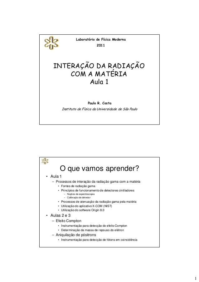 Laboratório de Física Moderna                                        2011   INTERAÇÃO DA RADIAÇÃO       COM A MATÉRIA     ...