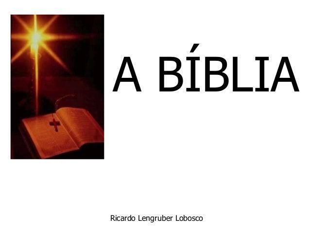 A BÍBLIA Ricardo Lengruber Lobosco