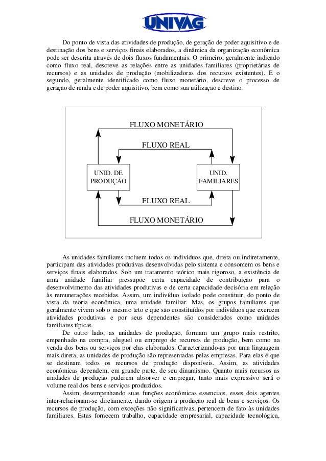 Do ponto de vista das atividades de produção, de geração de poder aquisitivo e de destinação dos bens e serviços finais el...