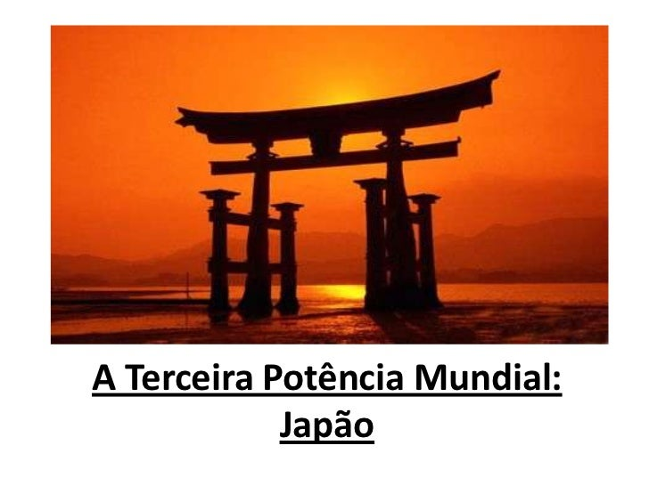 A Terceira Potência Mundial:            Japão