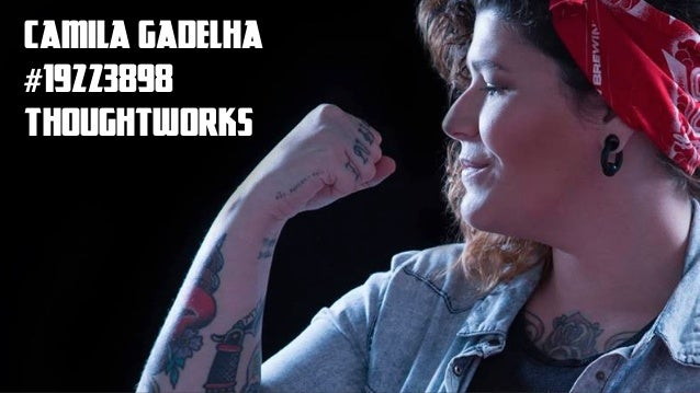 camila gadelha #19223898 THOUGHTWORKS