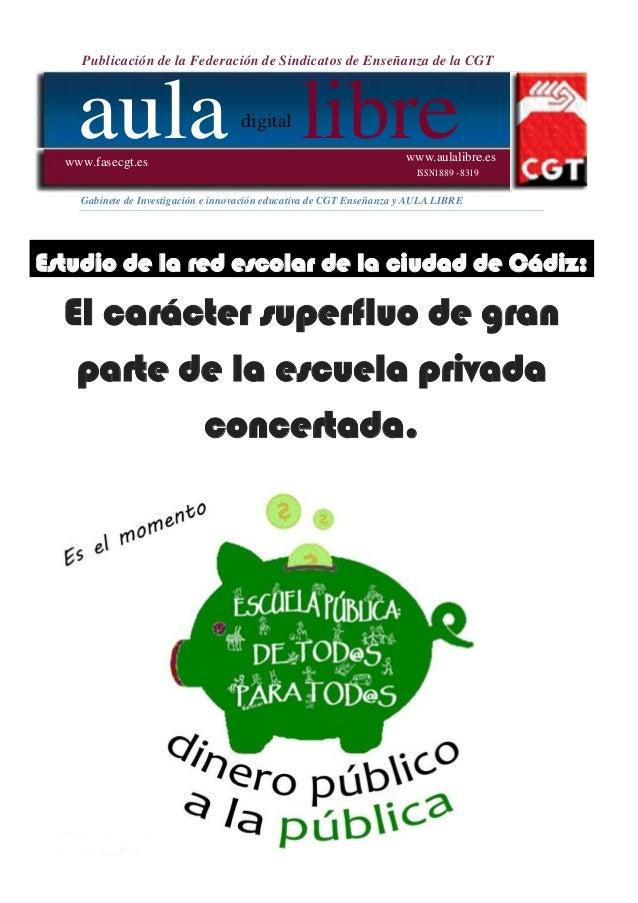 Publicación de la Federación de Sindicatos de Enseñanza de la CGT aula digital librewww.fasecgt.es www.aulalibre.es ISSN18...