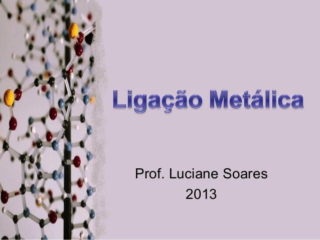 Prof. Luciane Soares 2013