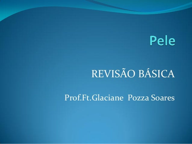 REVISÃO BÁSICA Prof.Ft.Glaciane Pozza Soares
