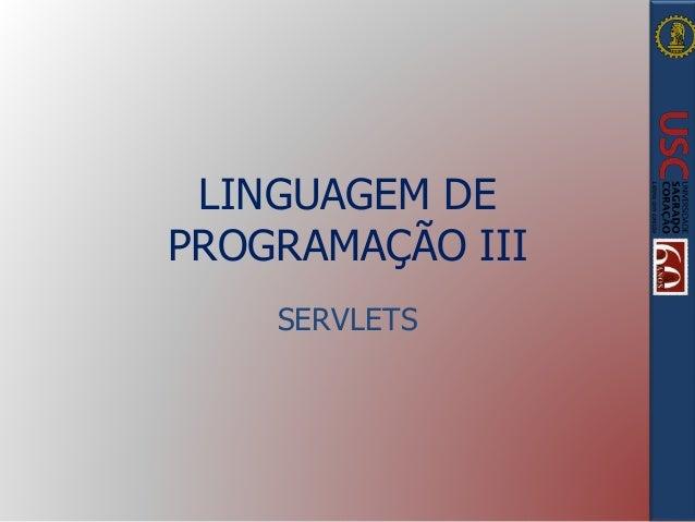LINGUAGEM DE PROGRAMAÇÃO III SERVLETS