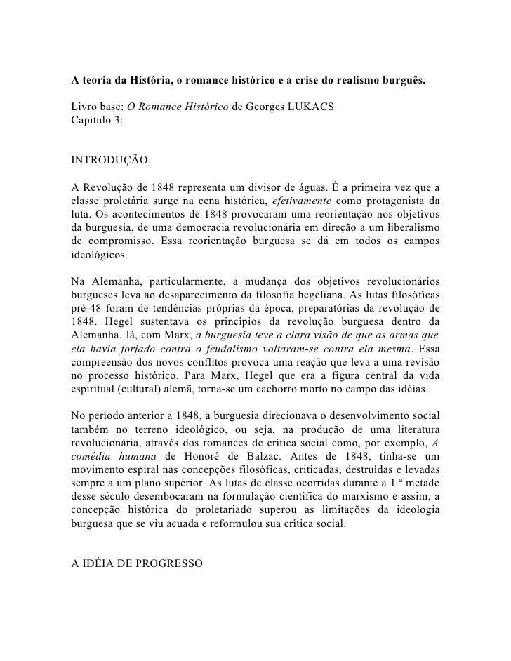 A teoria da História, o romance histórico e a crise do realismo burguês.Livro base: O Romance Histórico de Georges LUKACSC...
