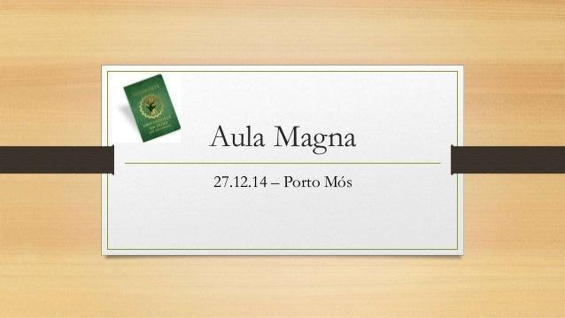 Aula Magna 27.12.14 – Porto Mós