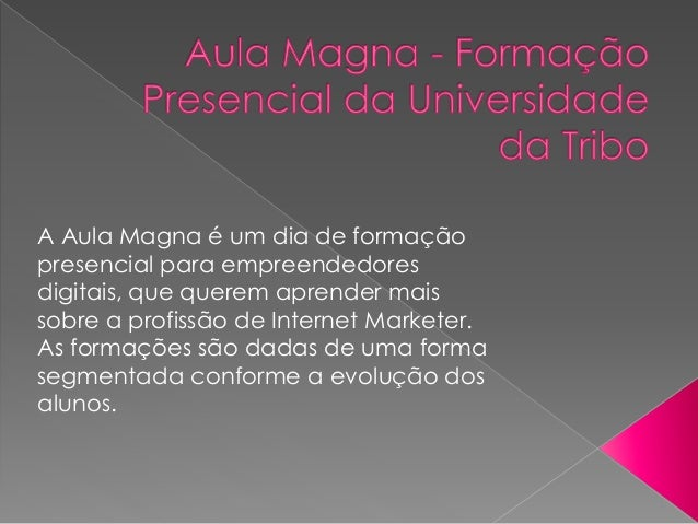 A Aula Magna é um dia de formação presencial para empreendedores digitais, que querem aprender mais sobre a profissão de I...