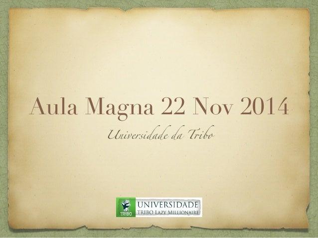 Aula Magna 22 Nov 2014  Universidade da Tribo