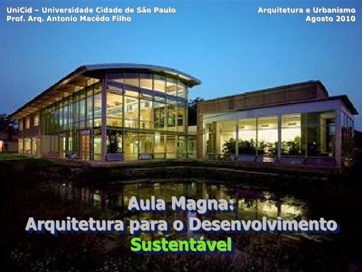 Aula Magna Arquitetura Para O Desenvolvimento SustentáVel   Uni Cid   Agosto 2010