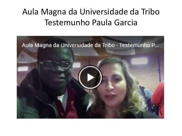 Aula Magna da Universidade da Tribo Testemunho Paula Garcia